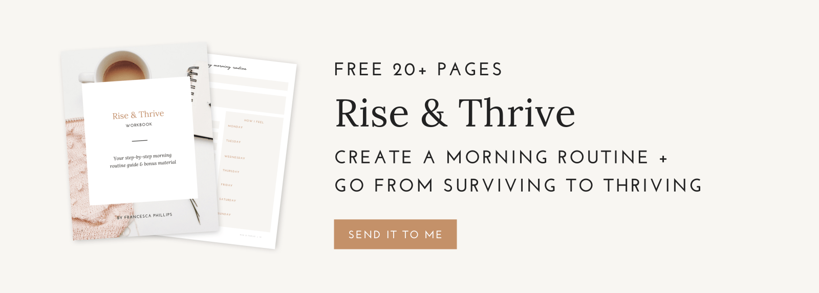Sign up to receive your free 2+ page Rise and Thrive morning routine guidebook