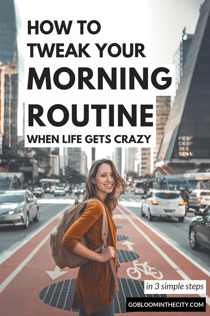 How to tweak your morning routine busy when life gets crazy bloom in the city